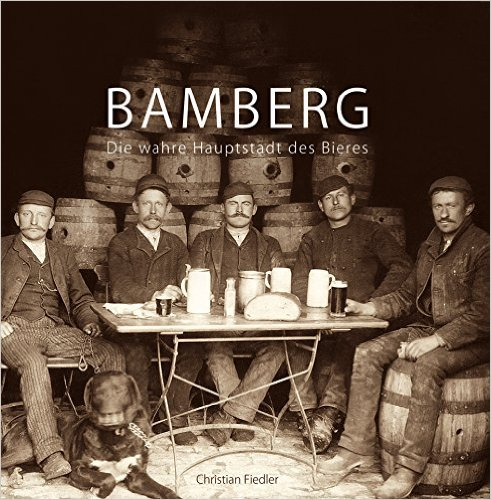 Bamberg – Die wahre Hauptstadt des Bieres